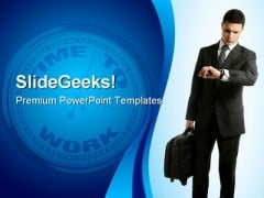 Time To Work Success PowerPoint Templates And PowerPoint Backgrounds 0311