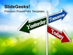 Today Tomorrow Signpost Future PowerPoint Templates Ppt Backgrounds For Slides 0113