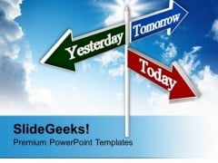 Today Tomorrow Yesterday Signpost Future PowerPoint Templates Ppt Backgrounds For Slides 0213