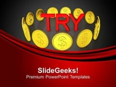 Try With Full Efforts To Earn Money PowerPoint Templates Ppt Backgrounds For Slides 0613