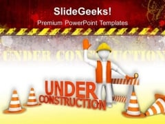 Under Construction Signs Metaphor PowerPoint Templates And PowerPoint Themes 0512