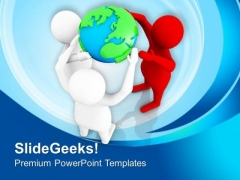 Value The World Unity And Teamwork PowerPoint Templates Ppt Backgrounds For Slides 0513