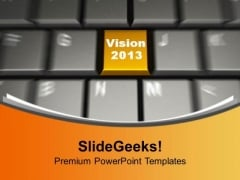 Vision 2013 On Keyboard Computer PowerPoint Templates Ppt Backgrounds For Slides 0113