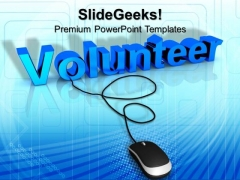 Volunteer With Computer Mouse PowerPoint Templates And PowerPoint Themes 1112