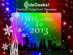 Welcome The New Year 2013 PowerPoint Templates Ppt Backgrounds For Slides 0613