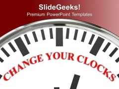 White Clock With Word Change Your Clocks PowerPoint Templates Ppt Backgrounds For Slides 0213