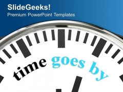 White Clock With Word Time Goes By PowerPoint Templates Ppt Backgrounds For Slides 0213