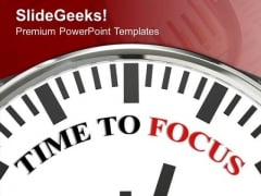 White Clock With Words Time To Focus PowerPoint Templates Ppt Backgrounds For Slides 0213