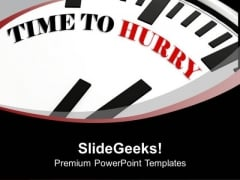 White Clock With Words Time To Hurry PowerPoint Templates Ppt Backgrounds For Slides 0413