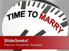 White Clock With Words Time To Marry PowerPoint Templates Ppt Backgrounds For Slides 0413