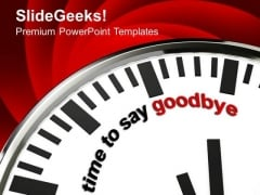 White Clock With Words Time To Say Goodbye PowerPoint Templates Ppt Backgrounds For Slides 0213