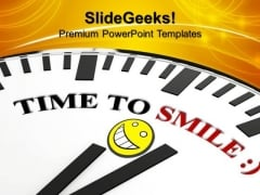 White Clock With Words Time To Smile Time Planing PowerPoint Templates And PowerPoint Themes 1012