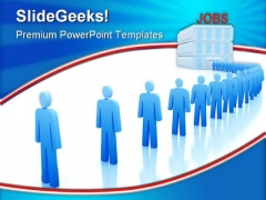 Work Center The Unemployed People PowerPoint Templates And PowerPoint Backgrounds 0411