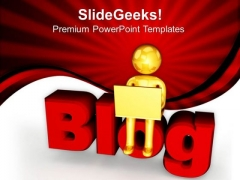Write A Blog And Become Popular PowerPoint Templates Ppt Backgrounds For Slides 0613