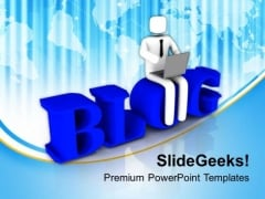 Write A Blog For Social Benifit PowerPoint Templates Ppt Backgrounds For Slides 0513