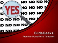 Yes Magnified With Multiple No Solution PowerPoint Templates Ppt Backgrounds For Slides 0313