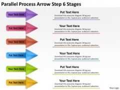 Consulting Diagram Parallel Process Arrow Step 6 Stages Business Diagram