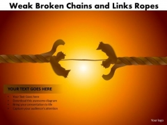 Mba Models And Frameworks Weak Broken Chains And Links Ropes Business Diagram